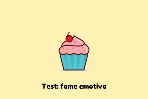 Fame emotiva e nervosa: come combatterla? Fai il nostro test per scoprire se mangi le tue emozioni!