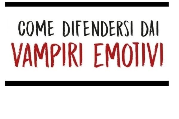 """I """"vampiri emotivi"""": le relazioni tossiche"""